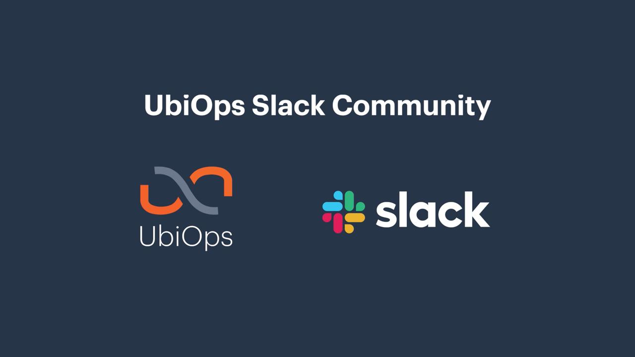 UbiOps Slack Community