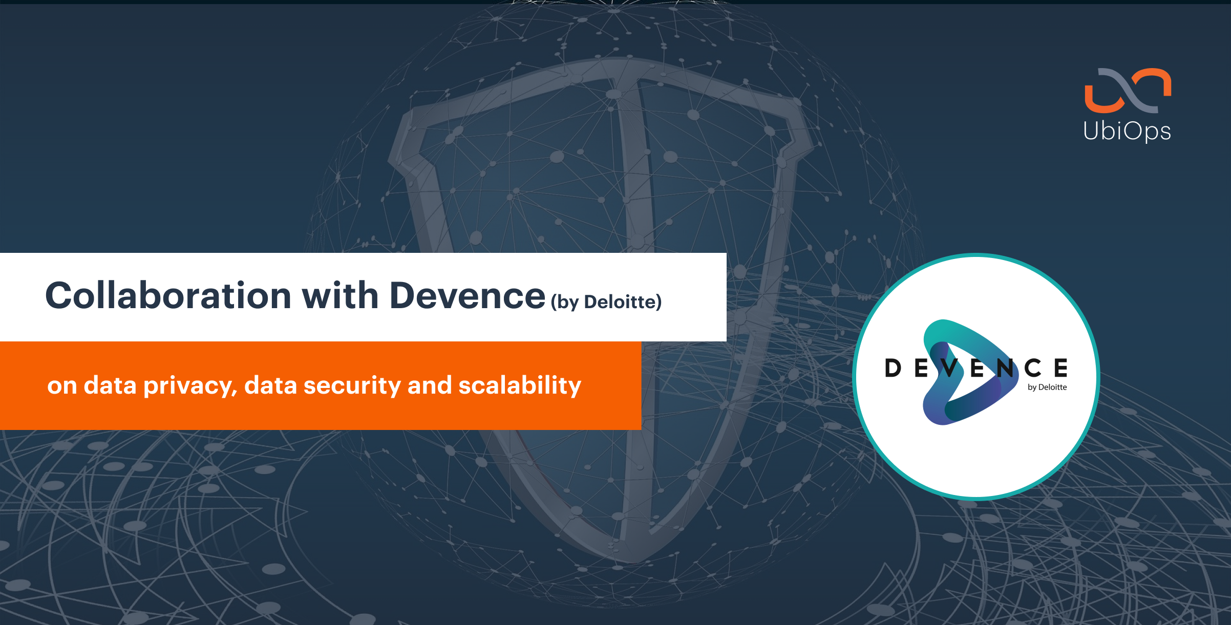 Collaboration Devence (by Deloitte) and UbiOps on data privacy, data security and scalability